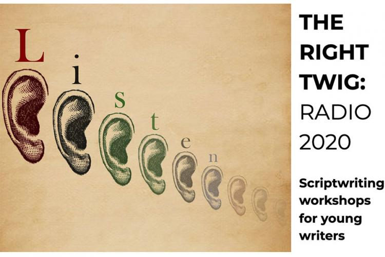 A graphic of ear lobes in different sizes and colours with the word LISTEN written above advertising The Right Twig Radio 2020 scriptwriting workshops